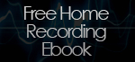 Free Home Recording Ebook / Guide