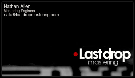 Nathan Allen Business Card - Head Engineer @ Last Drop Mastering