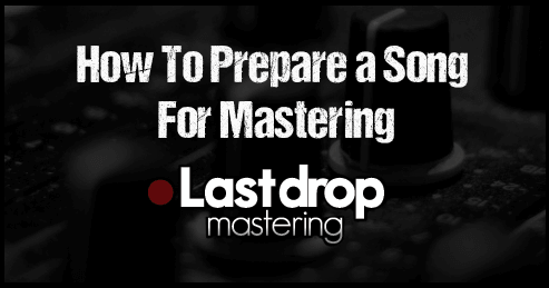 How To Prepare a Song For Mastering